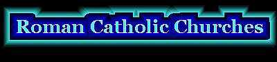 Roman Catholic Churches